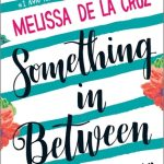HNS Book Review: Something in Between by Melissa de la Cruz